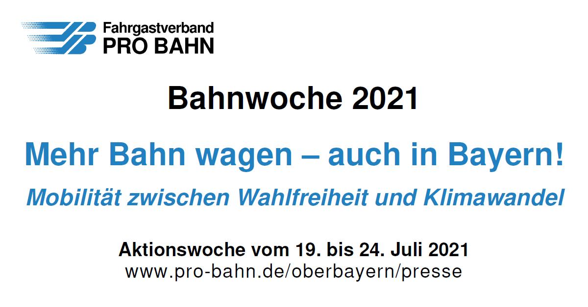 Mehr Bahn wagen  - auch in Bayern! 19.-24.7.2021